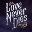 Love never dies - il musical